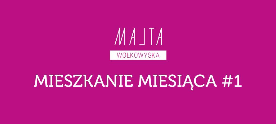 Mieszkanie miesiąca 1 - Malta Wołkowyska